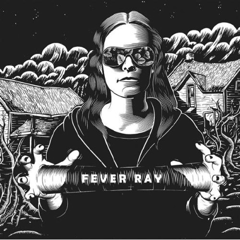 Fever Ray by Fever Ray (2009)