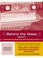 Behind the Glass, Volume II : Top Record Producers Tell How They Craft the Hits